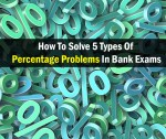 How To Solve 5 Types Of Percentage Problems In Bank Exams