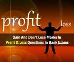7 Types Of Profit And Loss Problems To Gain Easy Marks In Bank Exams