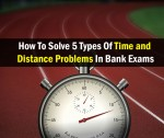 5 Types Of Time & Distance Problems With Detailed Solutions
