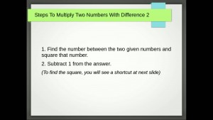 Shortcuts Lesson 8: Easily Multiply Two Numbers With Difference 2