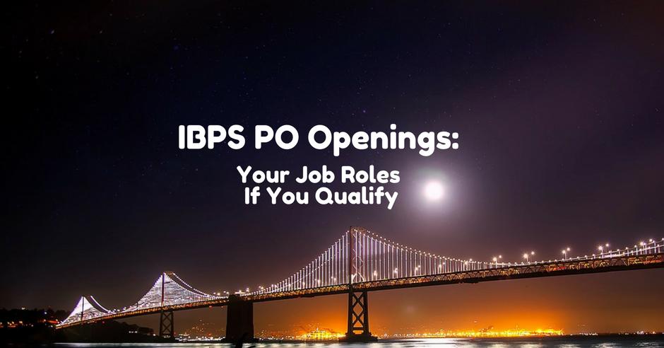 IBPS PO Roles